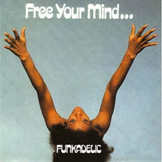 Funkadelic: Free your mind and your ass will follow