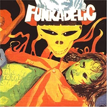 Funkadelic, Let's take it to the stage