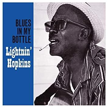 Lightnin Hopkins Blues in my bottle