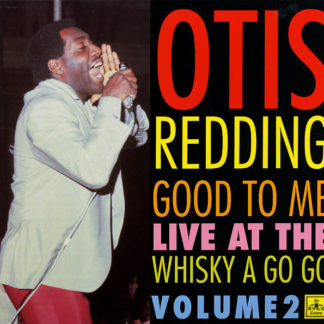 Otis Redding Good to me live at teh Whiskey a gogo Vol 2